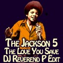 the-jackson-5-the-love-you-save-dj-reverend-p-edit
